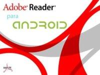 Adobe Reader, el famoso lector oficial de PDF, llega a Android