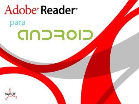 AdobeReader,elfamosolectoroficialdePDF,llegaaAndroid