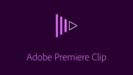 Adobe lanza el editor de vídeo Premiere Clip para Android