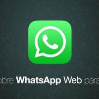 WhatsApp Web, qué es, cómo funciona y cómo sacarle el mejor partido en tu iPhone