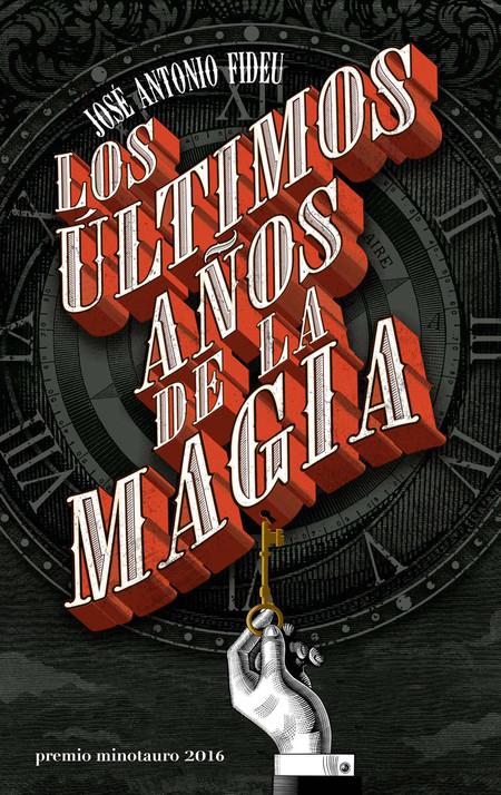 Portada Los Ultimos Anos De La Magia Jose Antonio Fideu 201607251350