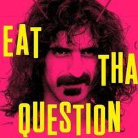 'Eat That Question: Frank Zappa en sus propias palabras': imprescindible, insuficiente