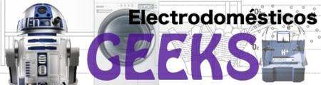 Electrodomésticos geeks: especial Xataka