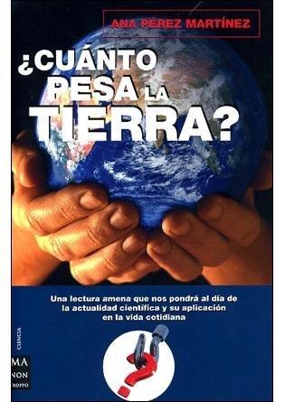 '¿Cuánto pesa la Tierra?' de Ana Pérez Martínez