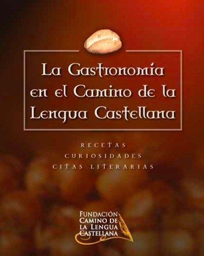 'La Gastronomía en el Camino de la Lengua Castellana', recetas y literatura