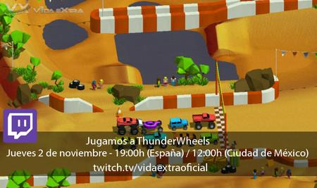Jugamos en directo a ThunderWheels a las 19:00h (las 12:00h en Ciudad de México)