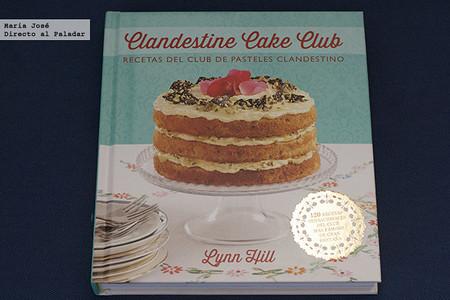 Clandestine Cake Club. Libro de recetas del Club de Pasteles Clandestino