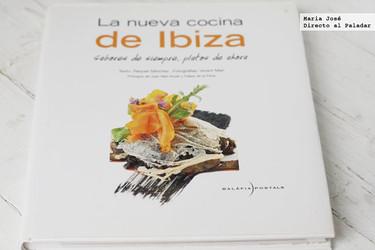 La nueva cocina de Ibiza, sabores de siempre, platos de ahora. Libro de recetas