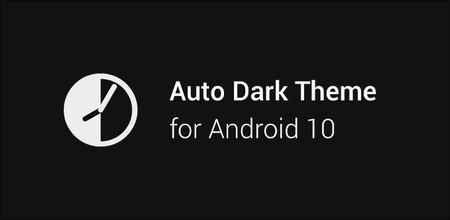 Auto Dark Theme: una aplicación que permite activar automáticamente el tema oscuro de Android 10