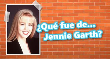 ¿Qué fue de... Jennie Garth?