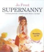 Supernanny, Consejos prácticos y sensatos para educar a tus hijos