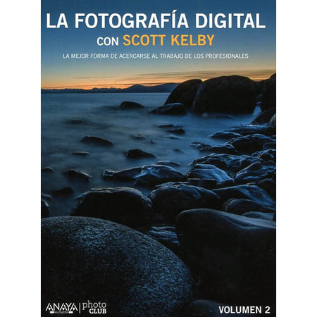 La fotografía digital con Scott Kelby. Volumen 2