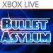 Bullet Asylum