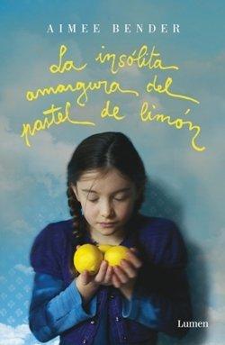 'La insólita amargura del pastel de limón' de Aimee Bender