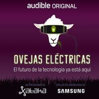 Presentamos el podcast Ovejas Eléctricas: el futuro de la tecnología ya está aquí, escúchalo con nuestros dos meses gratis en Audible