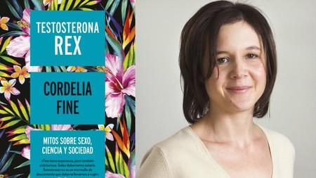Libros que nos inspiran: 'Testosterona Rex', de Cordelia Fine