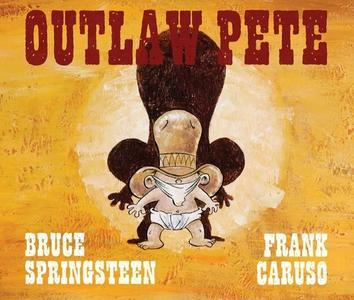 Bruce Springsteen se pasa a la literatura infantil con la obra Outlaw Pete