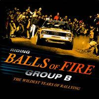 'Riding Balls of Fire - Group B', un espectáculo de rallyes que te devolverá a los buenos tiempos