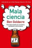 [Libros que nos inspiran] 'Mala ciencia' de Ben Goldacre: no te dejes engañar por curanderos, charlatantes y otros farsantes