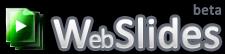 WebSlides, pases de diapositivas desde canales feeds y listas de marcadores
