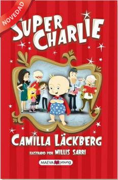 Super Charlie es la primera novela infantil de Camilla Läckberg