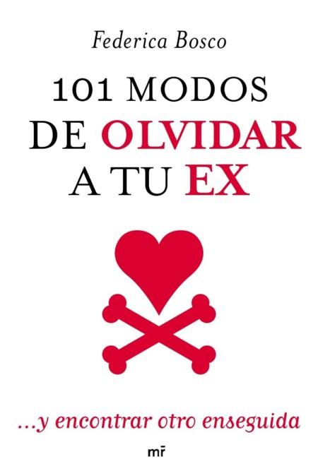 101 Modos De Olvidar A Tu Ex Federica Bosco Libro Digital 251111 Mla20478079476 112015 F