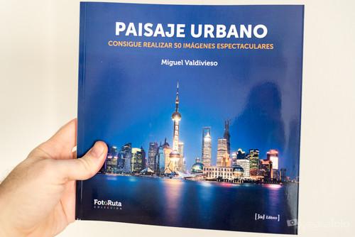 'Paisaje Urbano', un libro práctico para aprender a realizar fotos espectaculares en la ciudad