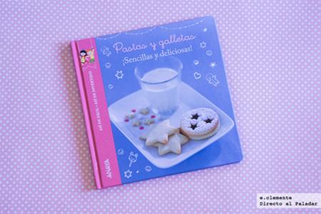 Pastas y galletas ¡Sencillas y deliciosas! Libro de recetas para cocinar en familia