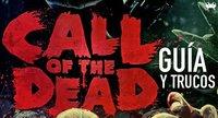 Call of the Dead: guía de estrategia y trucos (I)