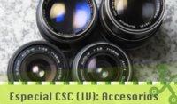 Los mejores objetivos y accesorios: Especial CSC