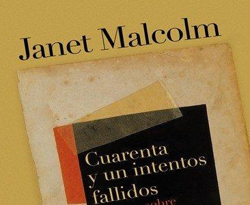 En 'Cuarenta y un intentos fallidos' Janet Malcom nos retrata a escritores y artistas