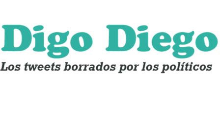 Digo Diego te muestra los tweets que los políticos españoles no quieren que veas