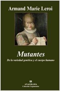 [Libros que nos inspiran] 'Mutantes' de Armand Marie Leroi
