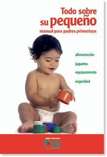Todo sobre su pequeño, manual para padres primerizos