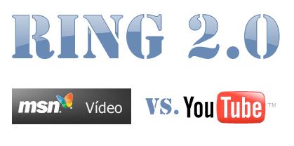 Ring 2.0: MSN Video vs. YouTube