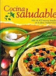 Cocina saludable, un recetario basado en la dieta mediterránea