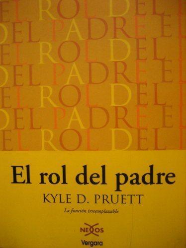 """""""El rol del padre"""", de Kyle D. Pruett: la figura paterna también importa"""