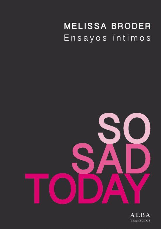 So Sad Today: Ensayos íntimos, Melissa Broder
