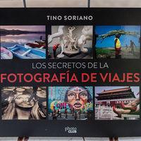 'Los secretos de la fotografía de viajes' de Tino Soriano, el libro que enseña a viajar con cámara