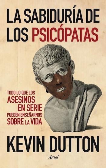 [Libros que nos inspiran] 'La sabiduría de los psicópatas' de Kevin Dutton
