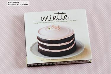 Miette, el libro de la pastelería más encantadora de San Francisco