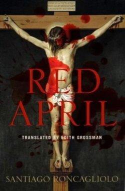 'Abril Rojo' de Santiago Roncagliolo gana el Independent Foreign Fiction Prize