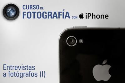 Curso de fotografía con iPhone (X): entrevistas a fotógrafos (parte I)