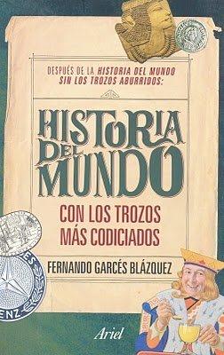 'La historia del mundo con los trozos más codiciados' de Fernando Garcés Blázquez