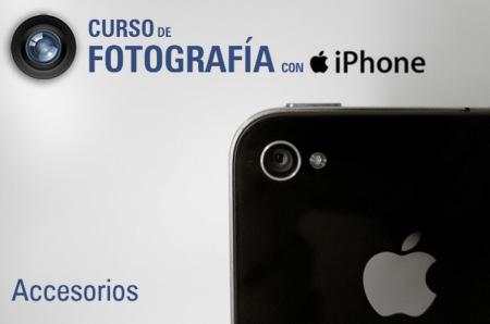 Curso de fotografía con iPhone (XVII): los accesorios más prácticos