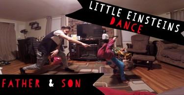 Increíble coreografía de los Little Einsteins entre padre e hijo