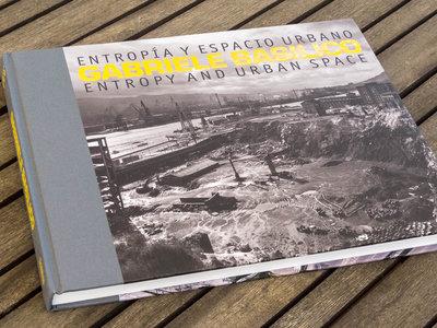 'Entropía y Espacio Urbano' de Gabriele Basilico, una estupenda retrospectiva también en forma de libro