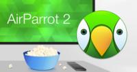 AirParrot 2, nueva actualización con soporte para Chromecast de Google