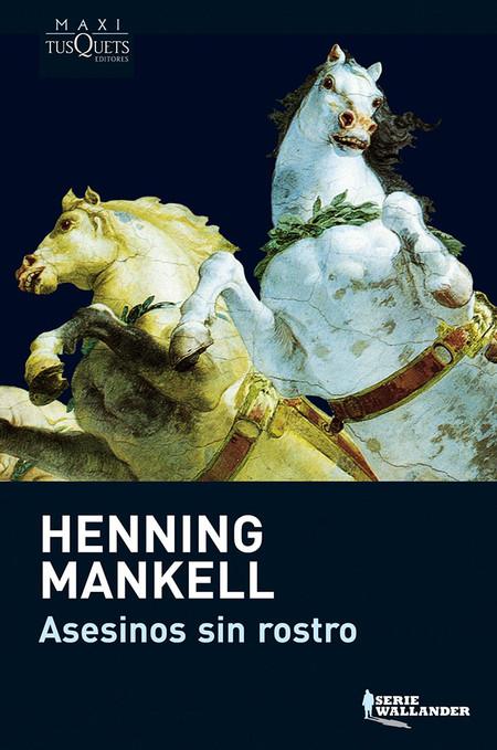 Asesinos Sin Rostro Las Mejores Novelas De Henning Mankell