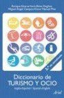 Diccionario de términos de turismo y ocio (Inglés-Español/Spanish-English).